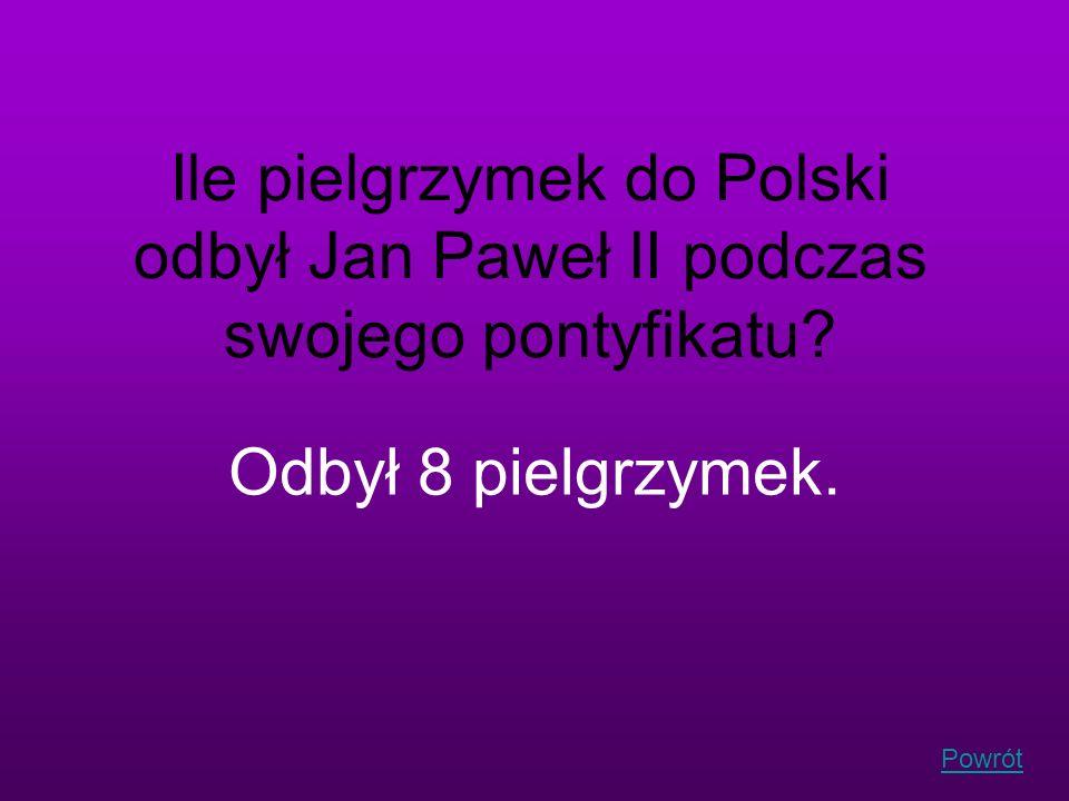 Ile pielgrzymek do Polski odbył Jan Paweł II podczas swojego pontyfikatu