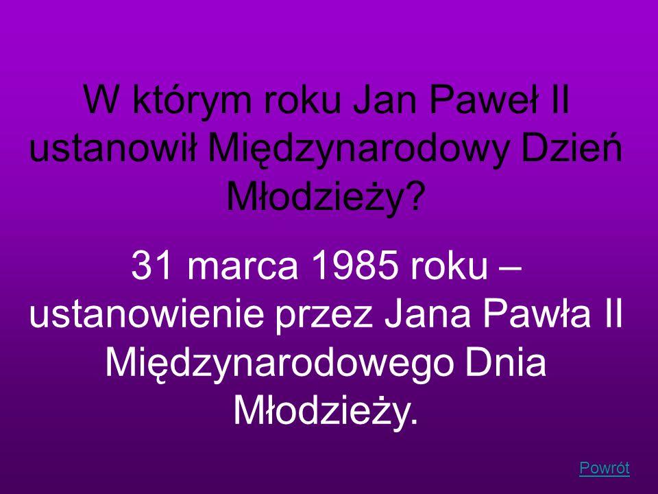 W którym roku Jan Paweł II ustanowił Międzynarodowy Dzień Młodzieży