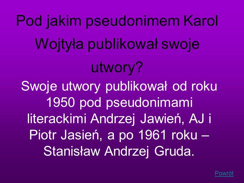 Pod jakim pseudonimem Karol Wojtyła publikował swoje utwory