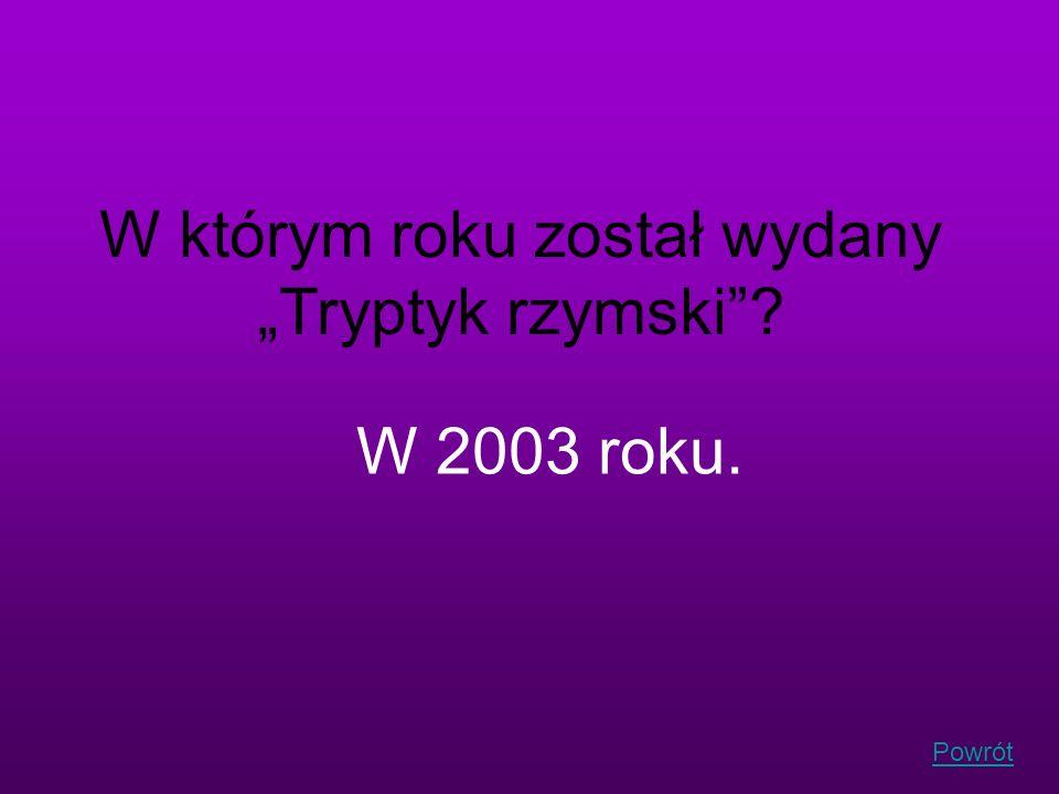 """W którym roku został wydany """"Tryptyk rzymski"""