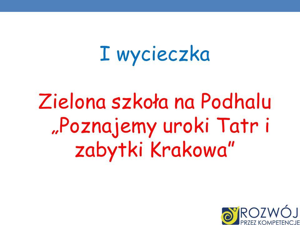 """Zielona szkoła na Podhalu """"Poznajemy uroki Tatr i zabytki Krakowa"""