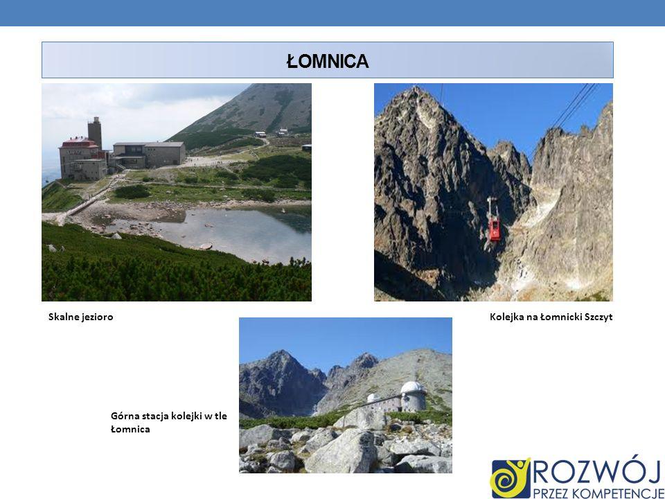Łomnica Skalne jezioro Kolejka na Łomnicki Szczyt