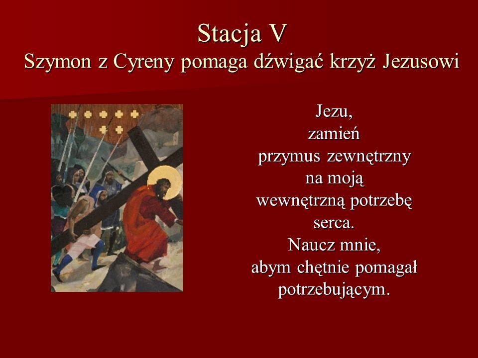 Stacja V Szymon z Cyreny pomaga dźwigać krzyż Jezusowi