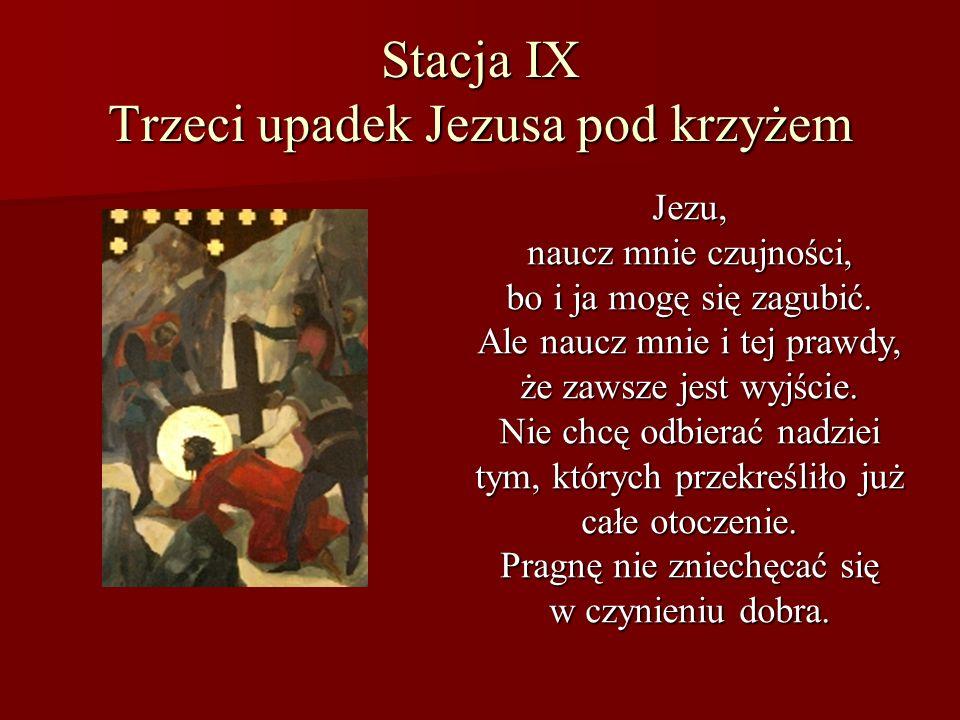 Stacja IX Trzeci upadek Jezusa pod krzyżem