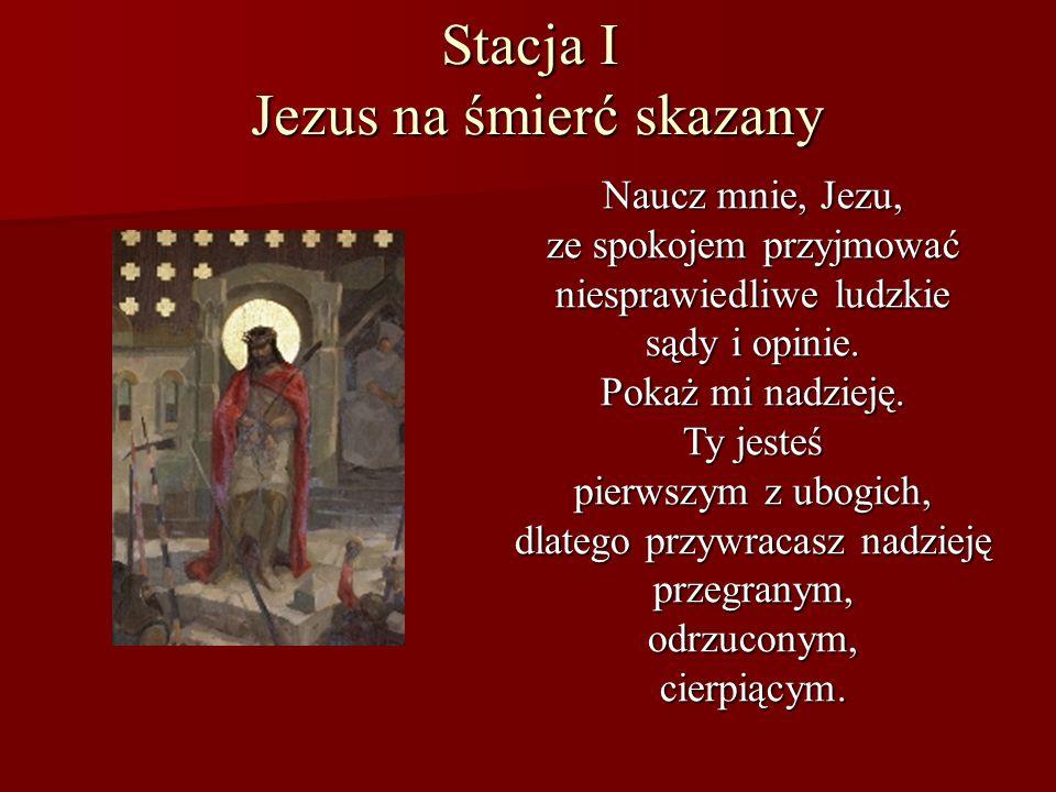 Stacja I Jezus na śmierć skazany