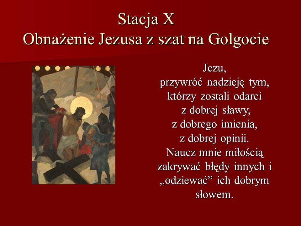 Stacja X Obnażenie Jezusa z szat na Golgocie