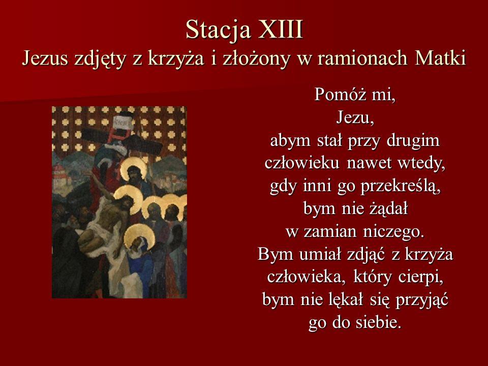 Stacja XIII Jezus zdjęty z krzyża i złożony w ramionach Matki