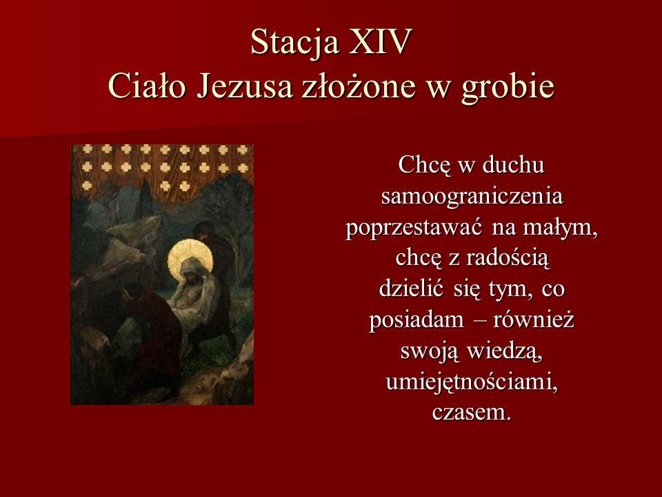 Stacja XIV Ciało Jezusa złożone w grobie