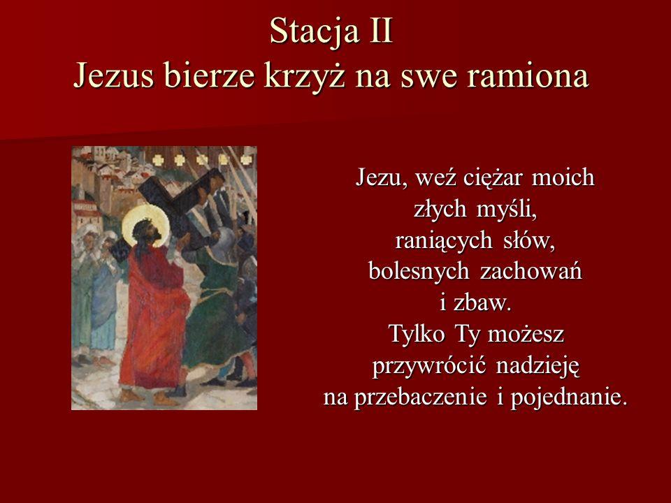 Stacja II Jezus bierze krzyż na swe ramiona