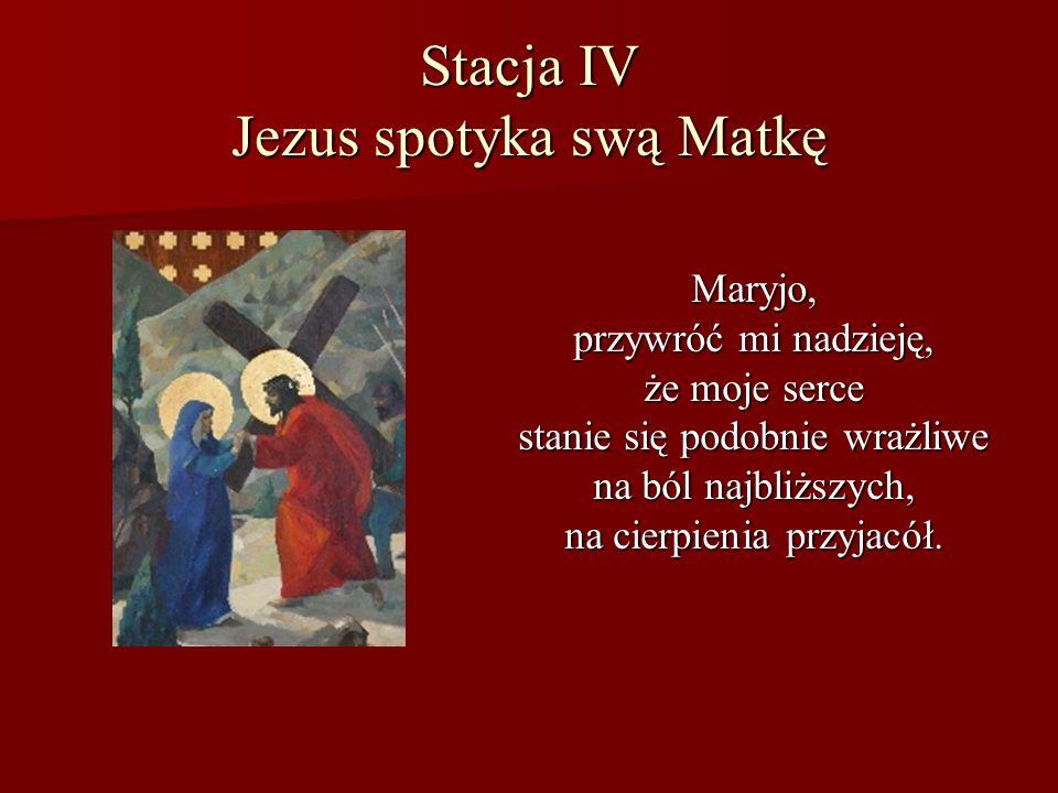 Stacja IV Jezus spotyka swą Matkę