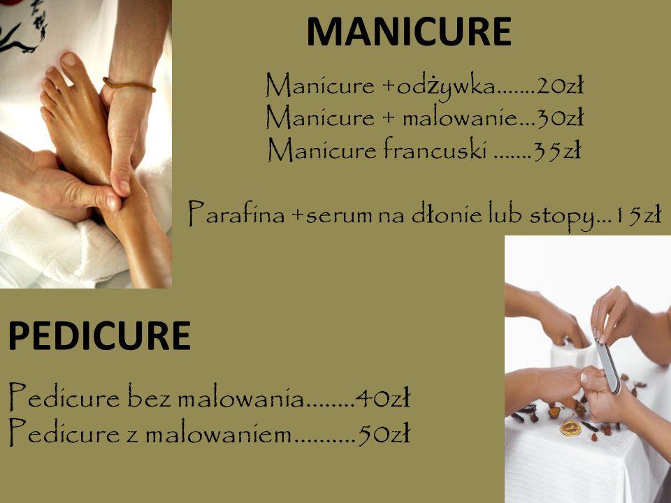 MANICURE PEDICURE Pedicure bez malowania……..40zł