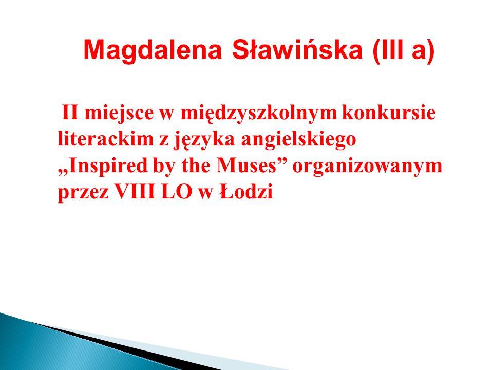 Magdalena Sławińska (III a)