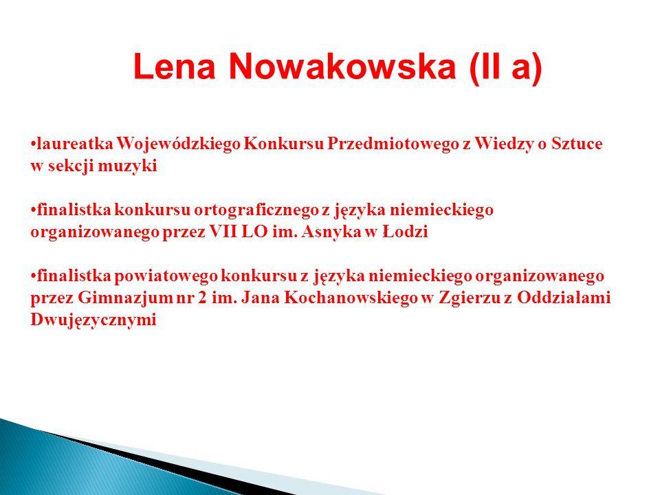 Lena Nowakowska (II a) laureatka Wojewódzkiego Konkursu Przedmiotowego z Wiedzy o Sztuce w sekcji muzyki.