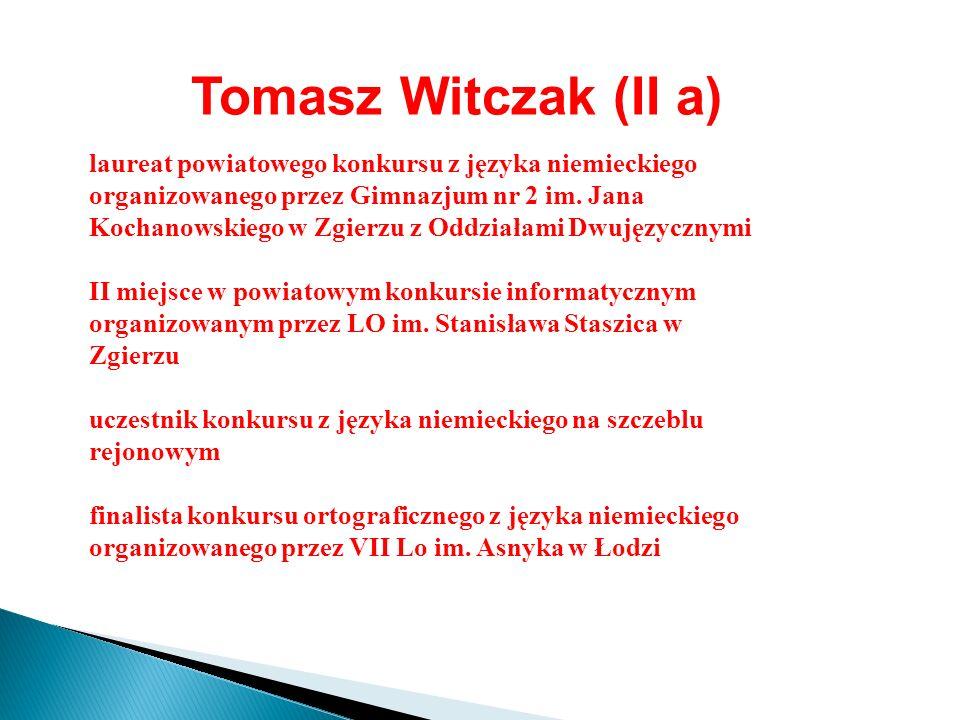 Tomasz Witczak (II a)