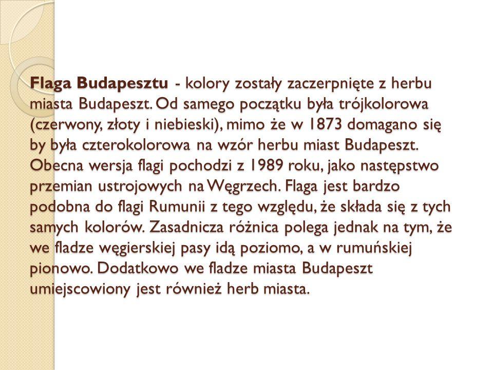 Flaga Budapesztu - kolory zostały zaczerpnięte z herbu miasta Budapeszt.