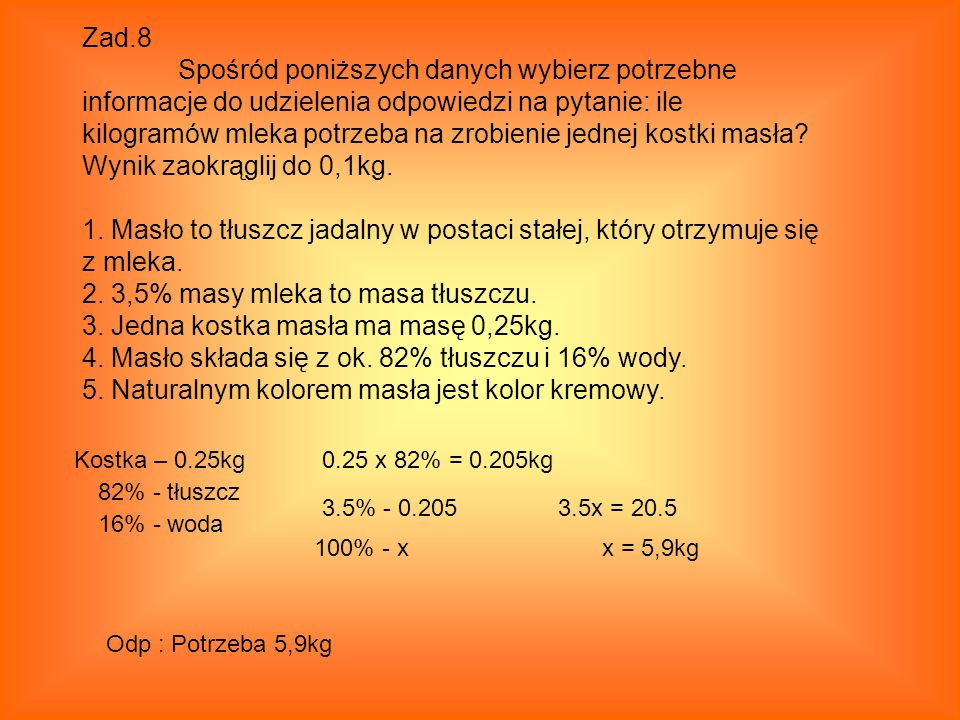 2. 3,5% masy mleka to masa tłuszczu.