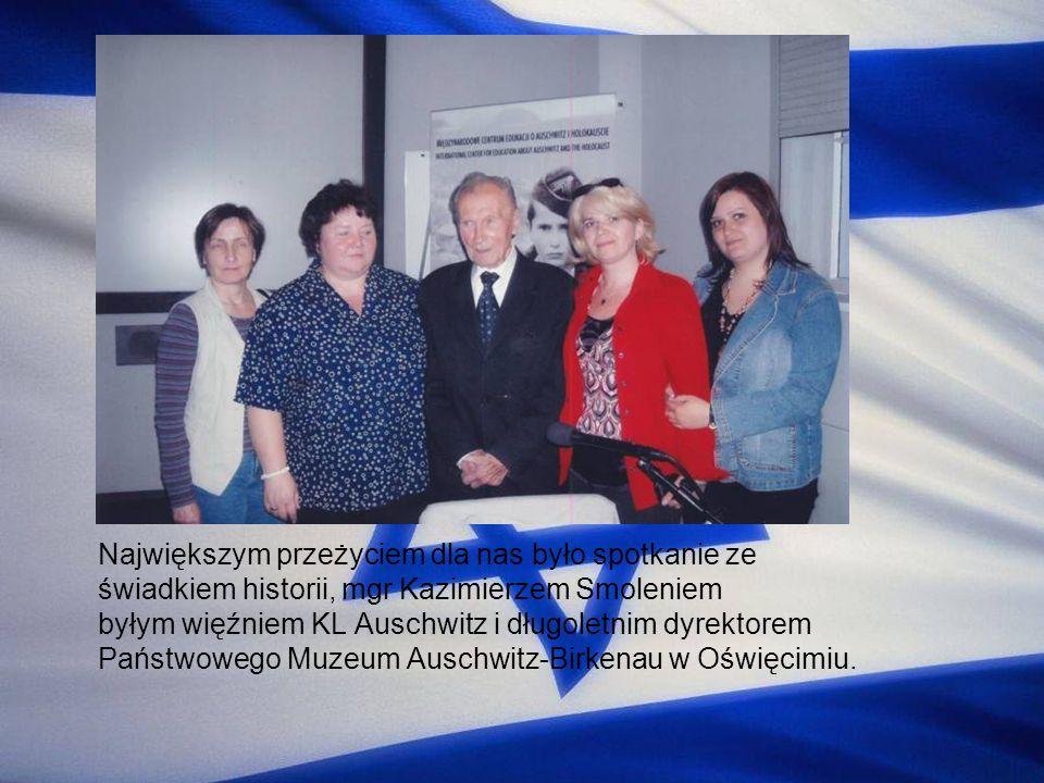 Największym przeżyciem dla nas było spotkanie ze świadkiem historii, mgr Kazimierzem Smoleniem byłym więźniem KL Auschwitz i długoletnim dyrektorem Państwowego Muzeum Auschwitz-Birkenau w Oświęcimiu.