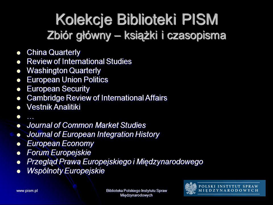 Kolekcje Biblioteki PISM Zbiór główny – książki i czasopisma