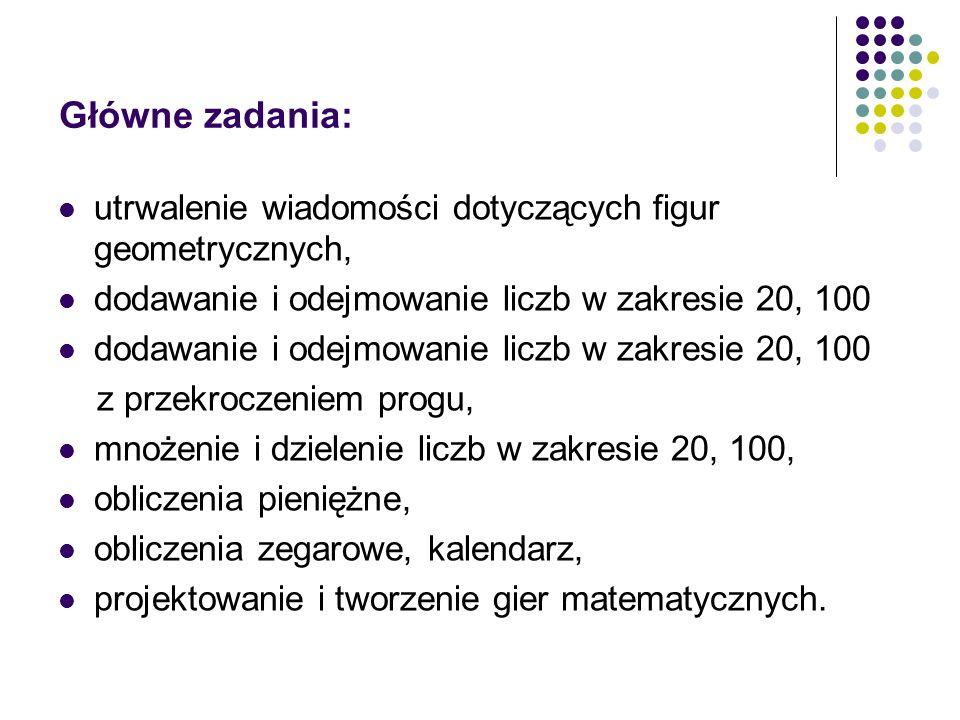 Główne zadania: utrwalenie wiadomości dotyczących figur geometrycznych, dodawanie i odejmowanie liczb w zakresie 20, 100.