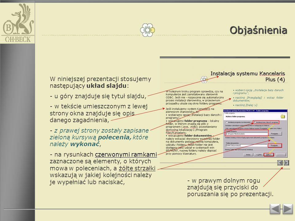 Objaśnienia W niniejszej prezentacji stosujemy następujący układ slajdu: - u góry znajduje się tytuł slajdu,