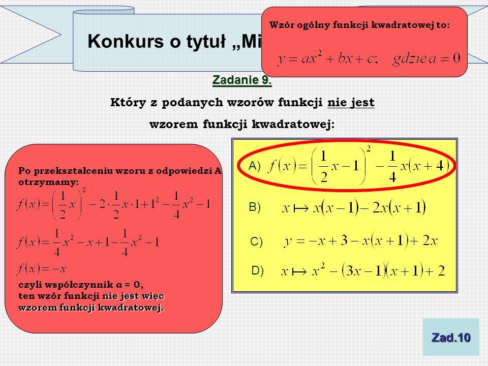 Który z podanych wzorów funkcji nie jest wzorem funkcji kwadratowej: