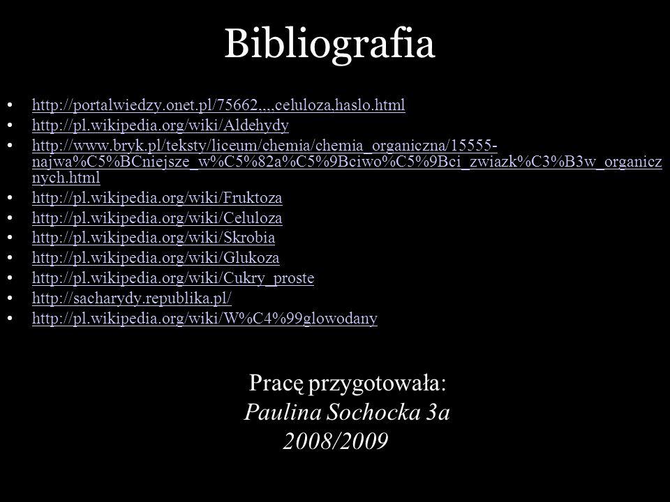 Bibliografia Pracę przygotowała: Paulina Sochocka 3a 2008/2009