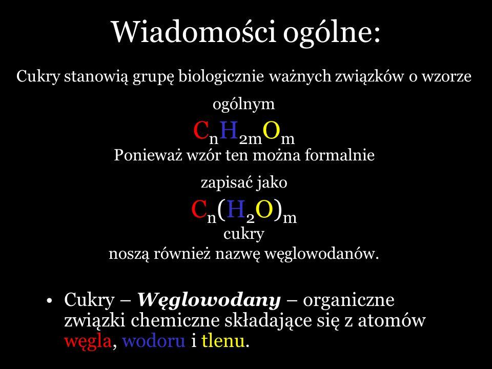 Wiadomości ogólne: CnH2mOm Cn(H2O)m