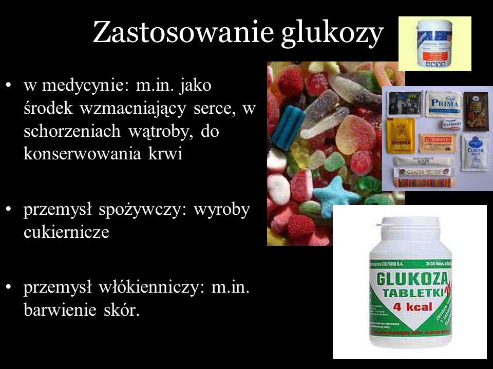 Zastosowanie glukozy w medycynie: m.in. jako środek wzmacniający serce, w schorzeniach wątroby, do konserwowania krwi.