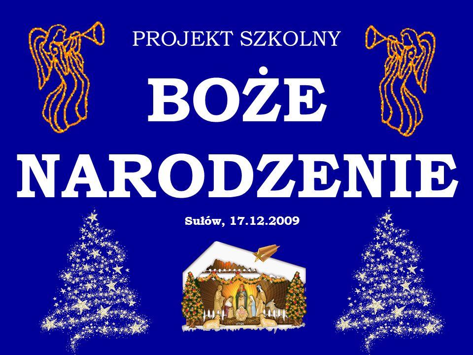 PROJEKT SZKOLNY BOŻE NARODZENIE Sułów, 17.12.2009