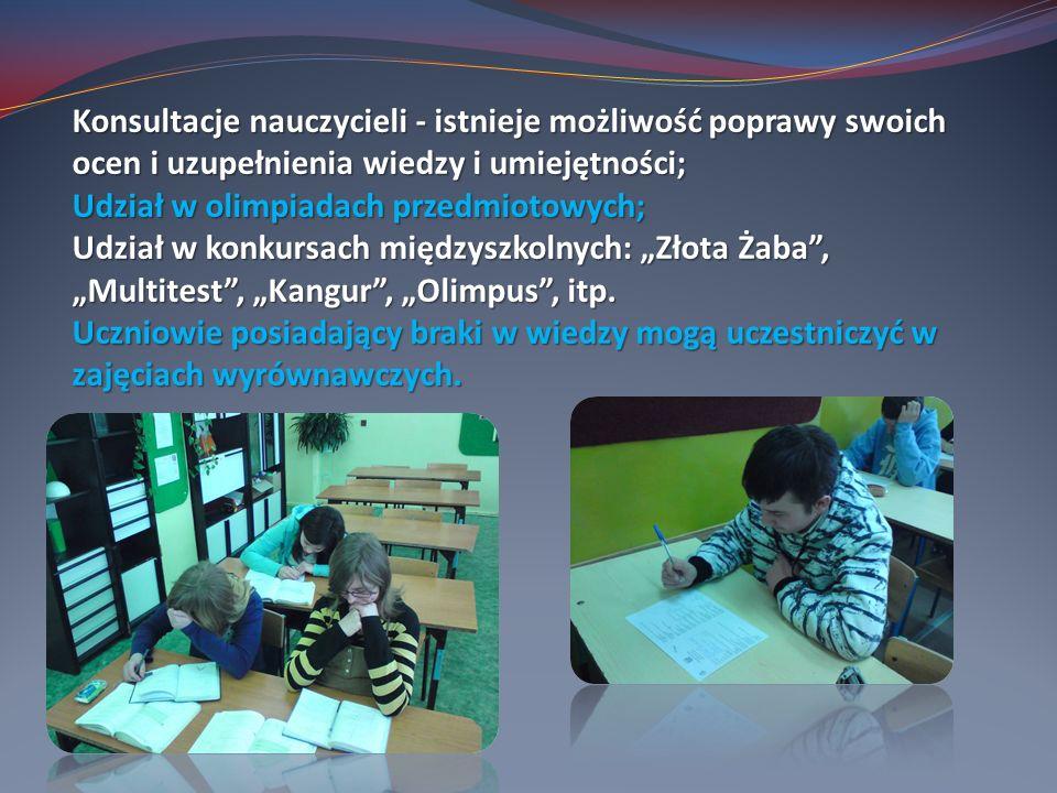 Konsultacje nauczycieli - istnieje możliwość poprawy swoich ocen i uzupełnienia wiedzy i umiejętności;