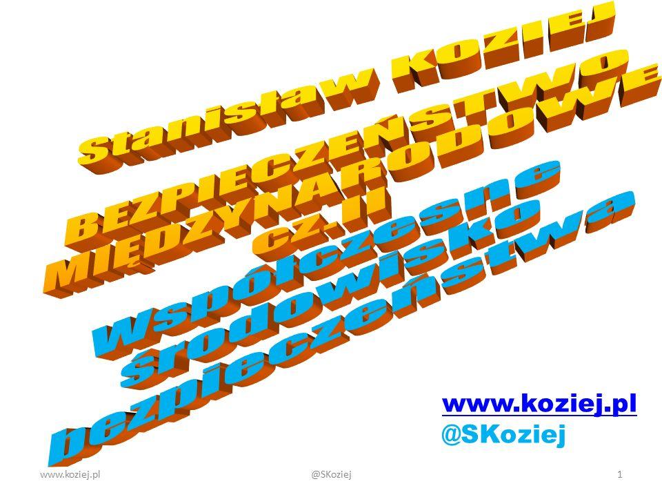Stanisław KOZIEJ BEZPIECZEŃSTWO MIĘDZYNARODOWE cz.II Współczesne