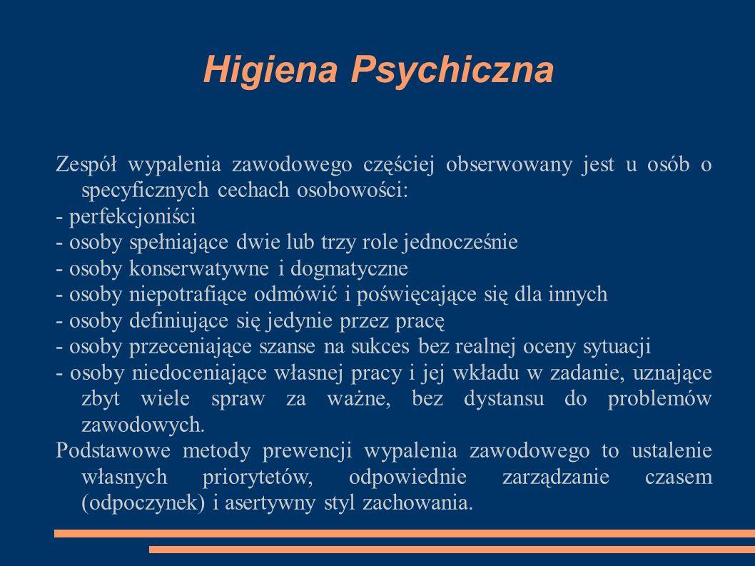 Higiena Psychiczna Zespół wypalenia zawodowego częściej obserwowany jest u osób o specyficznych cechach osobowości: