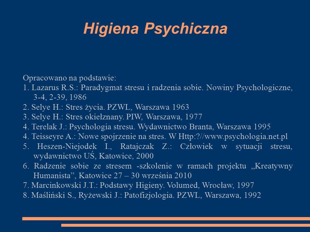 Higiena Psychiczna Opracowano na podstawie: