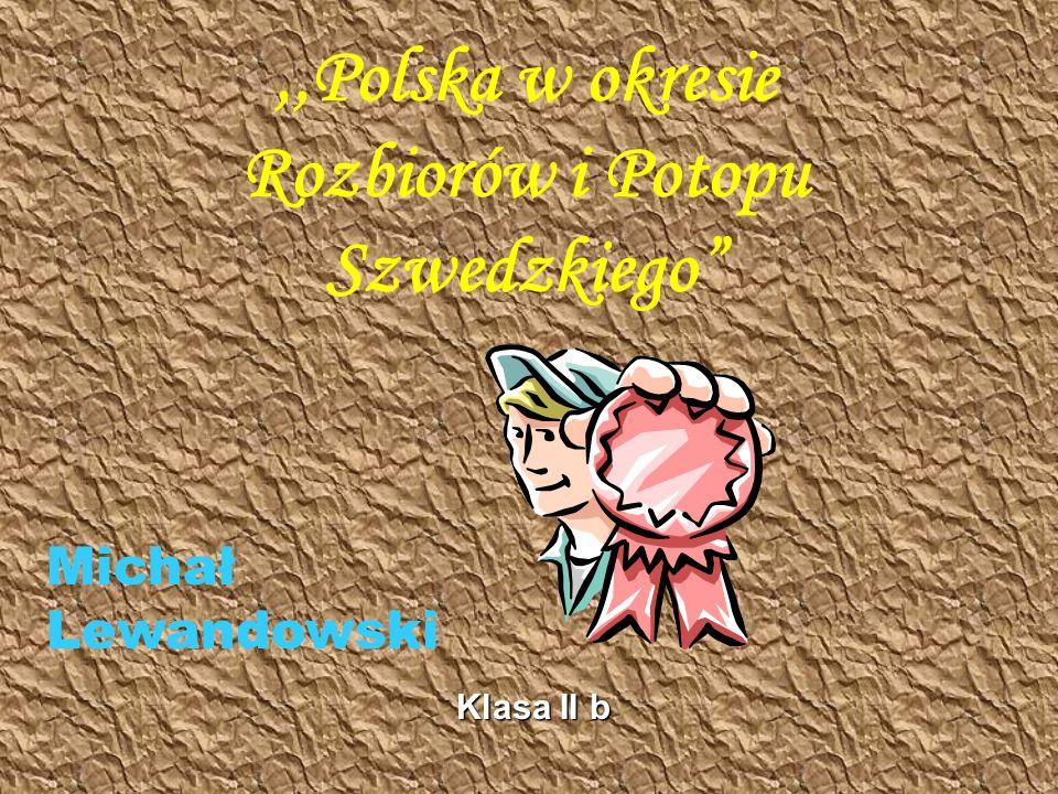 ,,Polska w okresie Rozbiorów i Potopu Szwedzkiego
