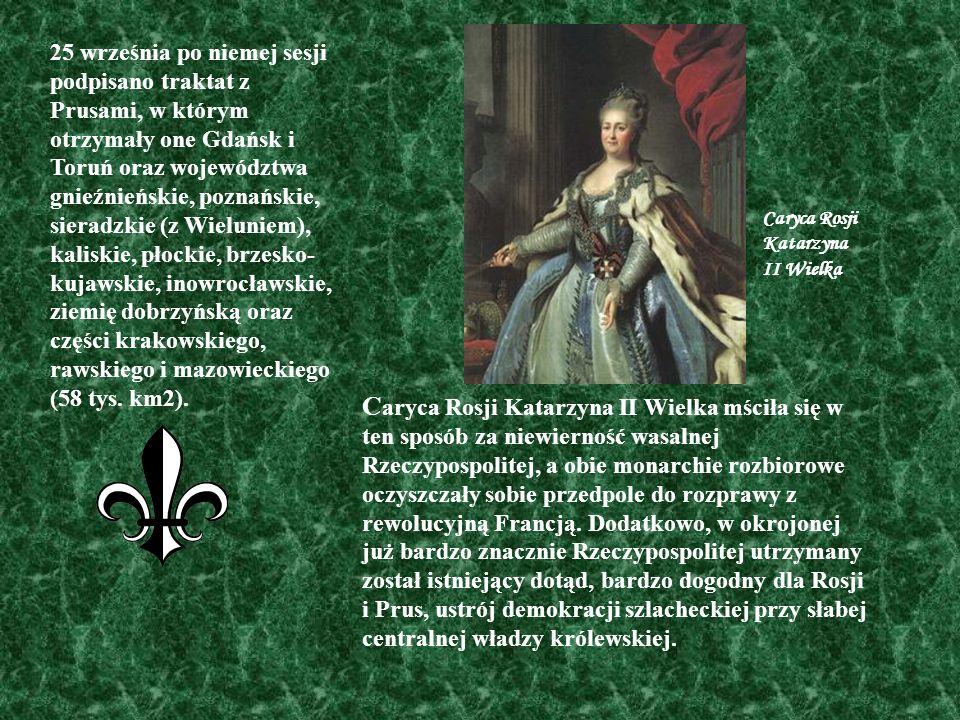 25 września po niemej sesji podpisano traktat z Prusami, w którym otrzymały one Gdańsk i Toruń oraz województwa gnieźnieńskie, poznańskie, sieradzkie (z Wieluniem), kaliskie, płockie, brzesko-kujawskie, inowrocławskie, ziemię dobrzyńską oraz części krakowskiego, rawskiego i mazowieckiego (58 tys. km2).
