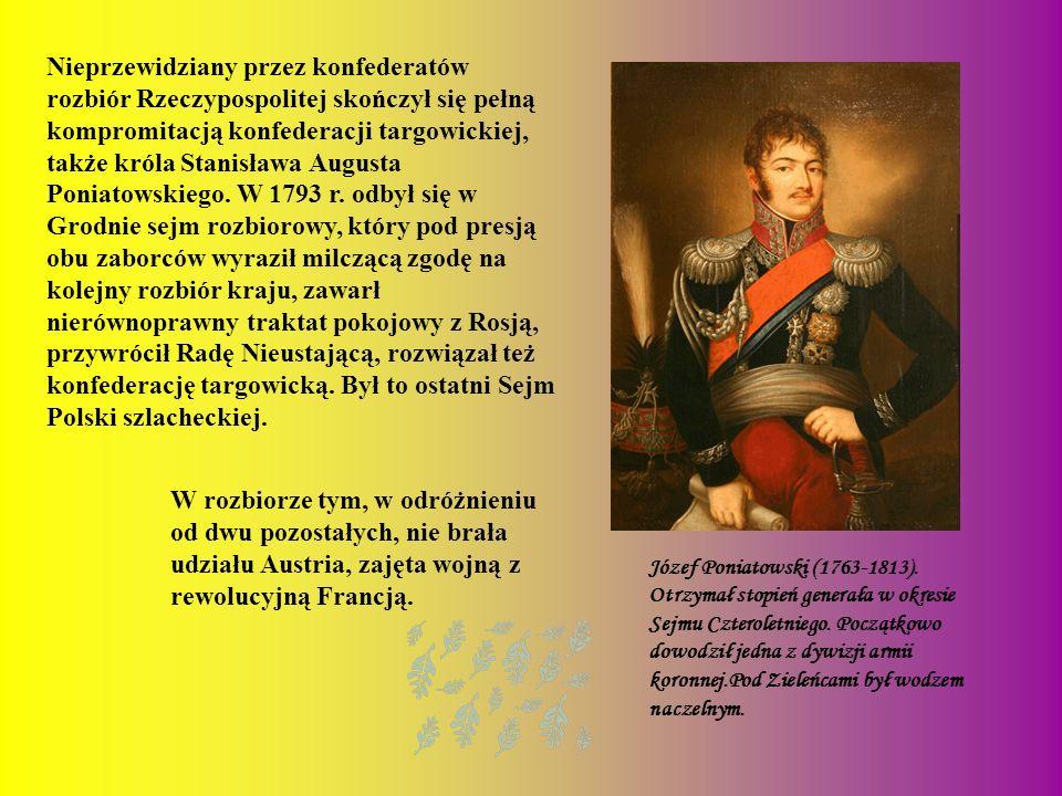 Nieprzewidziany przez konfederatów rozbiór Rzeczypospolitej skończył się pełną kompromitacją konfederacji targowickiej, także króla Stanisława Augusta Poniatowskiego. W 1793 r. odbył się w Grodnie sejm rozbiorowy, który pod presją obu zaborców wyraził milczącą zgodę na kolejny rozbiór kraju, zawarł nierównoprawny traktat pokojowy z Rosją, przywrócił Radę Nieustającą, rozwiązał też konfederację targowicką. Był to ostatni Sejm Polski szlacheckiej.