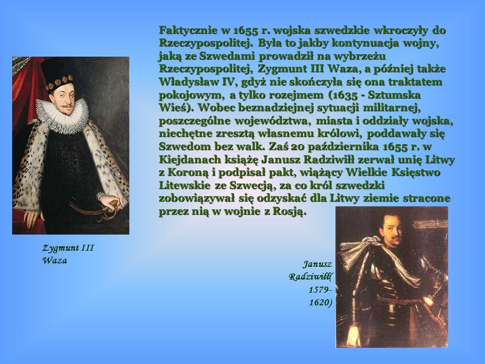Faktycznie w 1655 r. wojska szwedzkie wkroczyły do Rzeczypospolitej