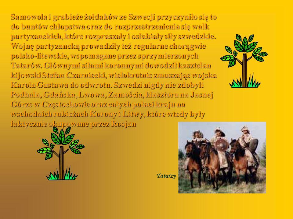 Samowola i grabieże żołdaków ze Szwecji przyczyniło się to do buntów chłopstwa oraz do rozprzestrzenienia się walk partyzanckich, które rozpraszały i osłabiały siły szwedzkie. Wojnę partyzancką prowadziły też regularne chorągwie polsko-litewskie, wspomagane przez sprzymierzonych Tatarów. Głównymi siłami koronnymi dowodził kasztelan kijowski Stefan Czarniecki, wielokrotnie zmuszając wojska Karola Gustawa do odwrotu. Szwedzi nigdy nie zdobyli Podhala, Gdańska, Lwowa, Zamościa, klasztoru na Jasnej Górze w Częstochowie oraz całych połaci kraju na wschodnich rubieżach Korony i Litwy, które wtedy były faktycznie okupowane przez Rosjan