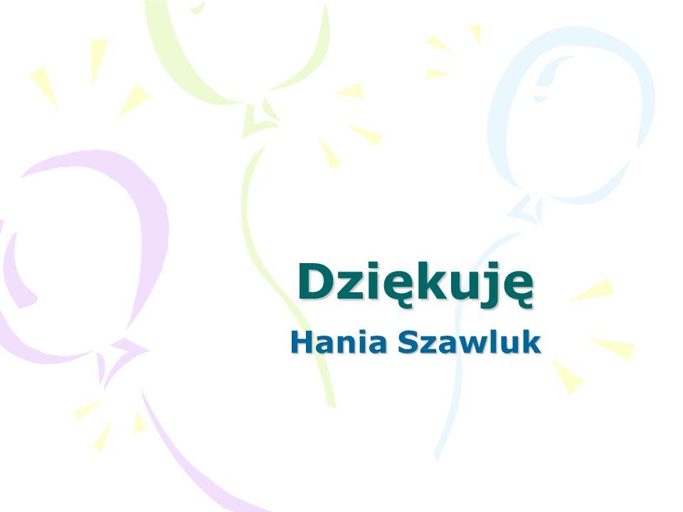 Dziękuję Hania Szawluk