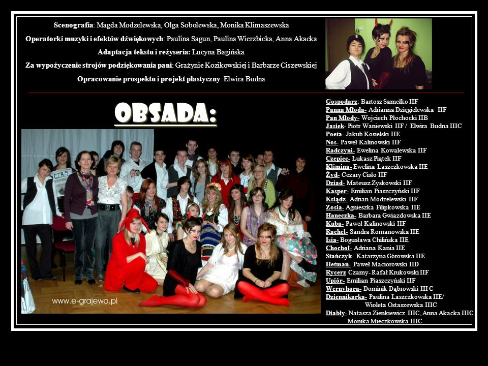 Scenografia: Magda Modzelewska, Olga Sobolewska, Monika Klimaszewska