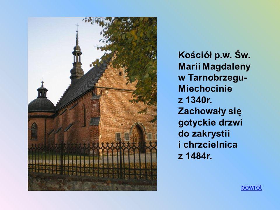 Kościół p. w. Św. Marii Magdaleny w Tarnobrzegu- Miechocinie z 1340r