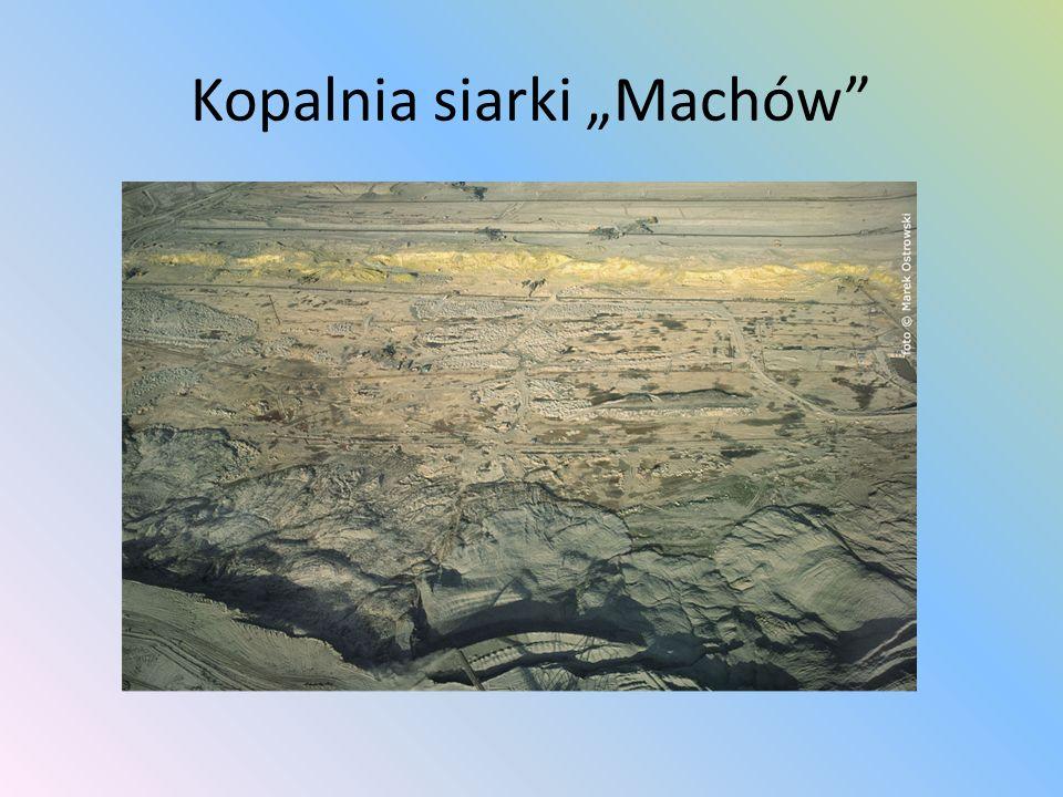 """Kopalnia siarki """"Machów"""