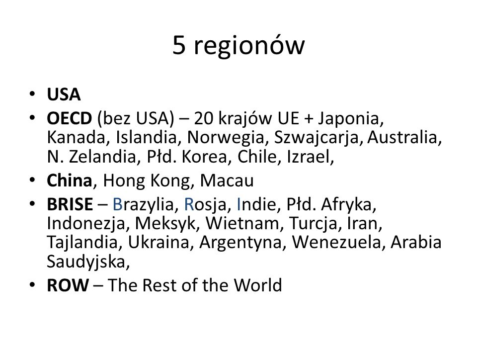 5 regionów USA. OECD (bez USA) – 20 krajów UE + Japonia, Kanada, Islandia, Norwegia, Szwajcarja, Australia, N. Zelandia, Płd. Korea, Chile, Izrael,