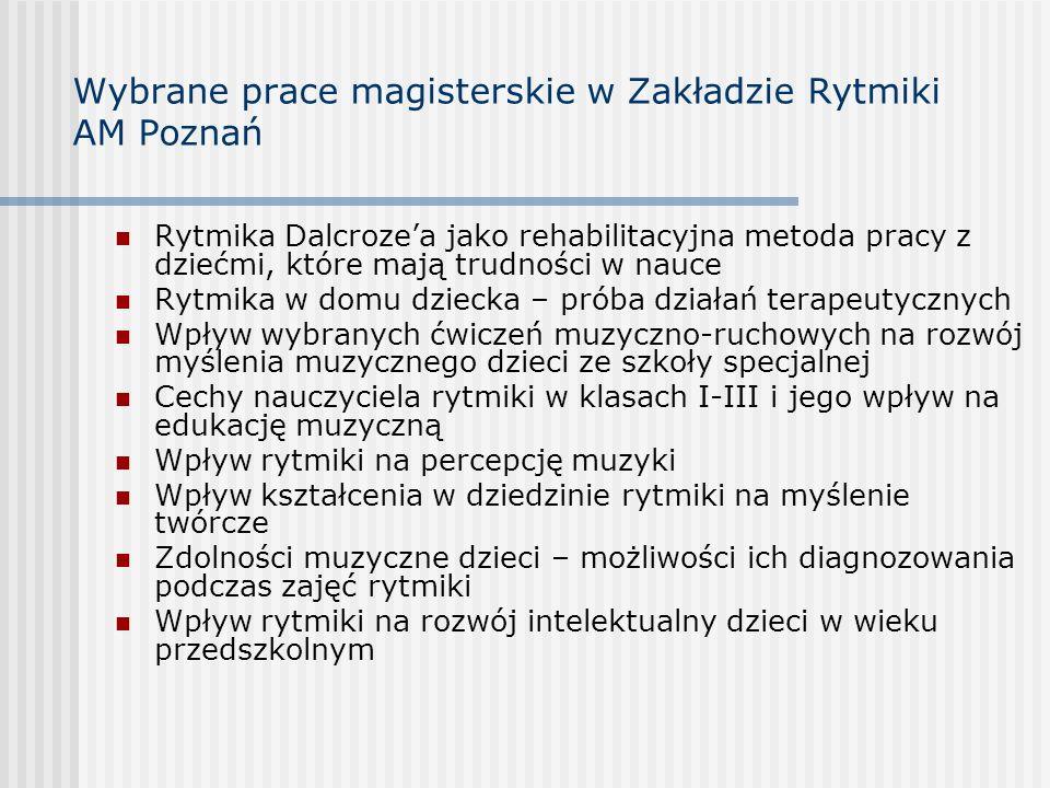 Wybrane prace magisterskie w Zakładzie Rytmiki AM Poznań