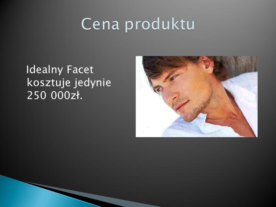 Cena produktu Idealny Facet kosztuje jedynie 250 000zł.