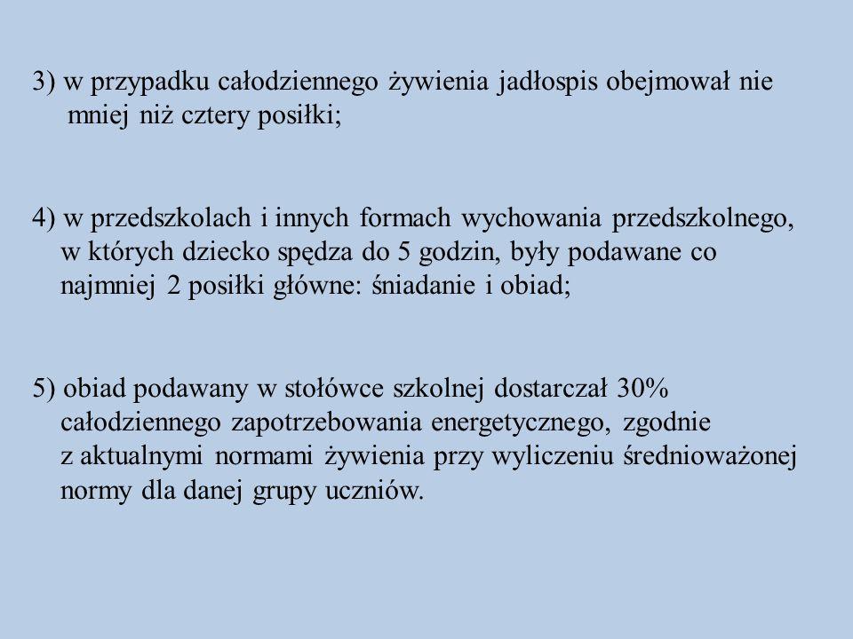 3) w przypadku całodziennego żywienia jadłospis obejmował nie