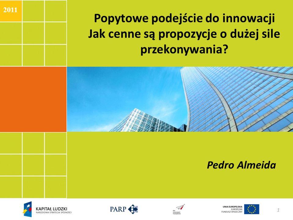 2011 Popytowe podejście do innowacji Jak cenne są propozycje o dużej sile przekonywania.