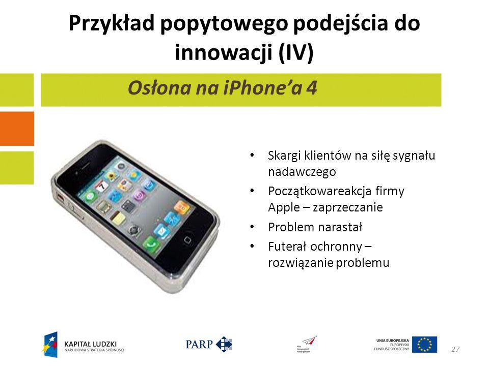 Przykład popytowego podejścia do innowacji (IV)