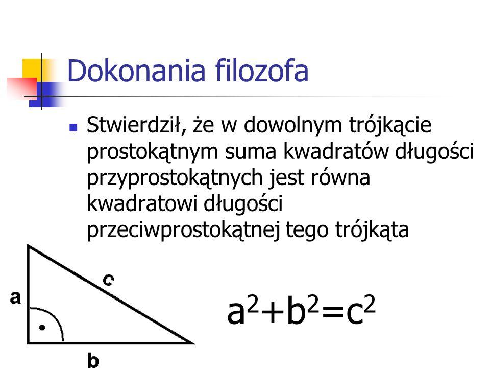 a2+b2=c2 Dokonania filozofa