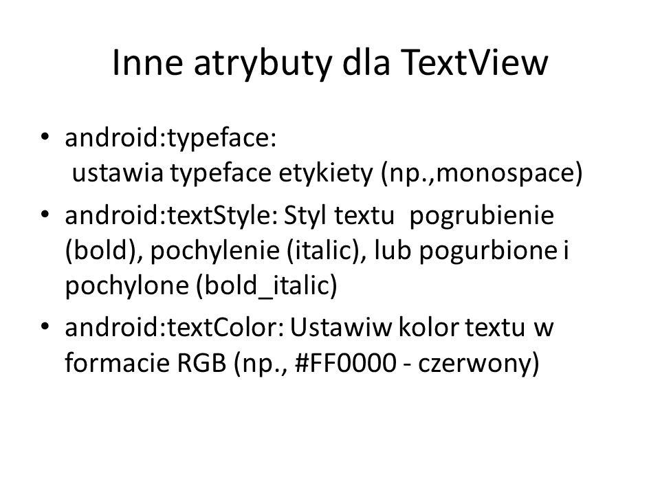 Inne atrybuty dla TextView
